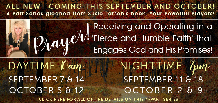 Prayer!  Receiving and Operating in a 'Fierce and Humble Faith' that Engages God and His Promises!