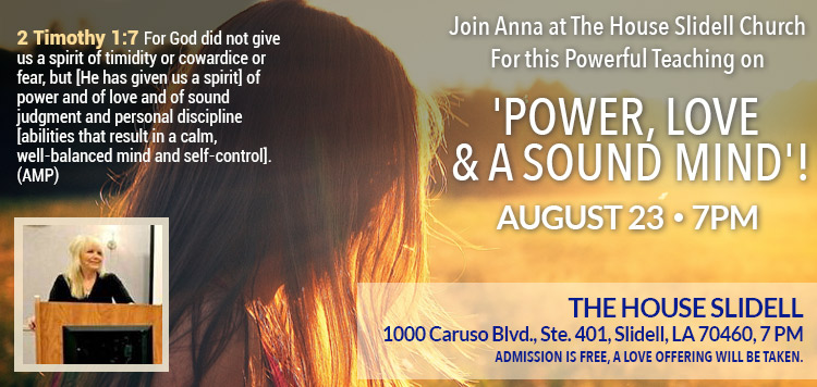 Join Anna for this powerful teaching on 'Power, Love and a Sound Mind'!